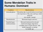 some mendelian traits in humans dominant