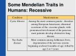 some mendelian traits in humans recessive