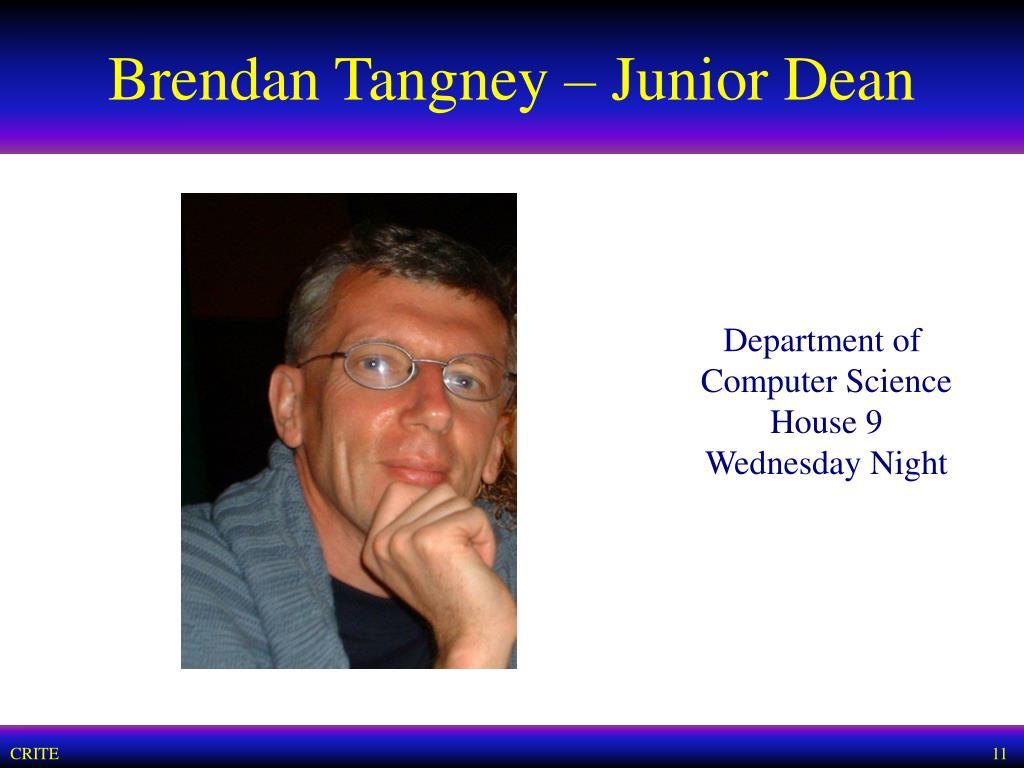 Brendan Tangney – Junior Dean