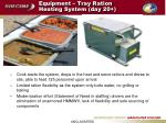 equipment tray ration heating system day 206