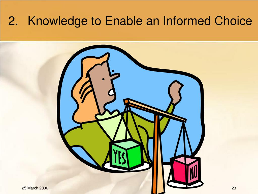 Knowledge to Enable an Informed Choice