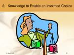knowledge to enable an informed choice23