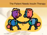 the patient needs insulin therapy13