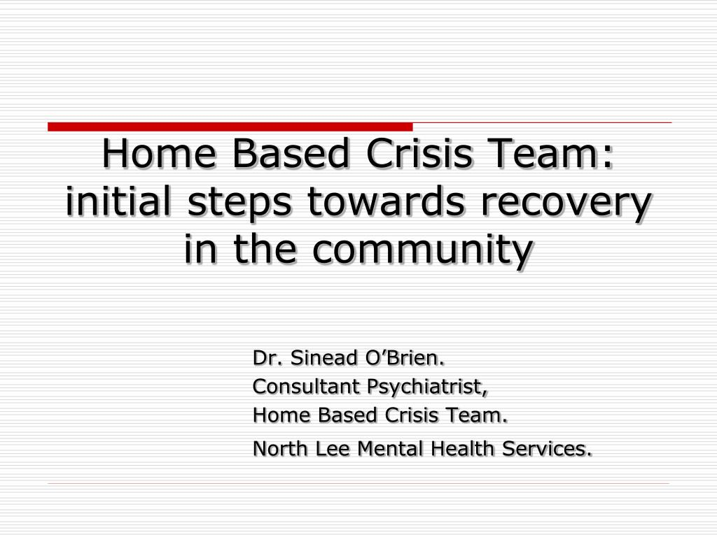home based crisis team initial steps towards recovery in the community