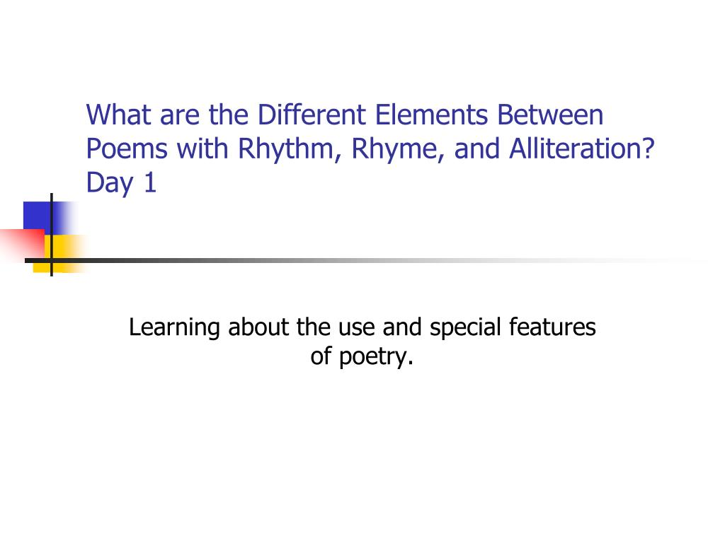 what are the different elements between poems with rhythm rhyme and alliteration day 1 l.