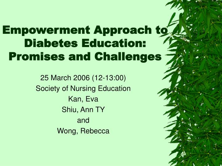 Ppt empowerment approach to diabetes education: promises and.