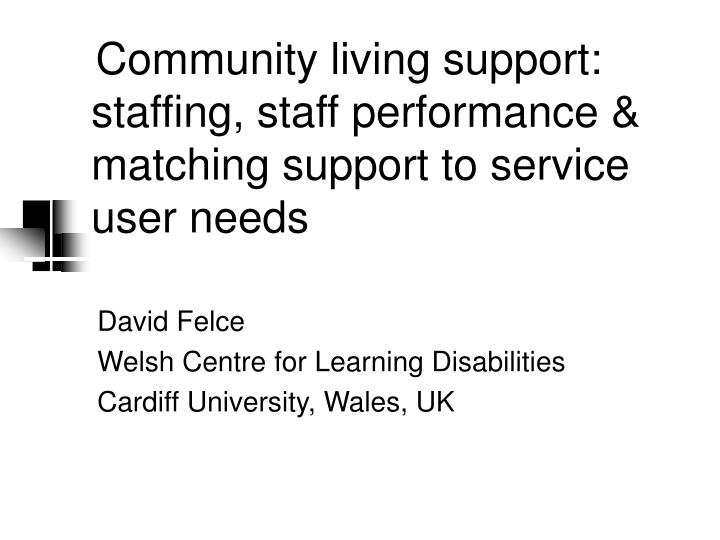 Community living support staffing staff performance matching support to service user needs