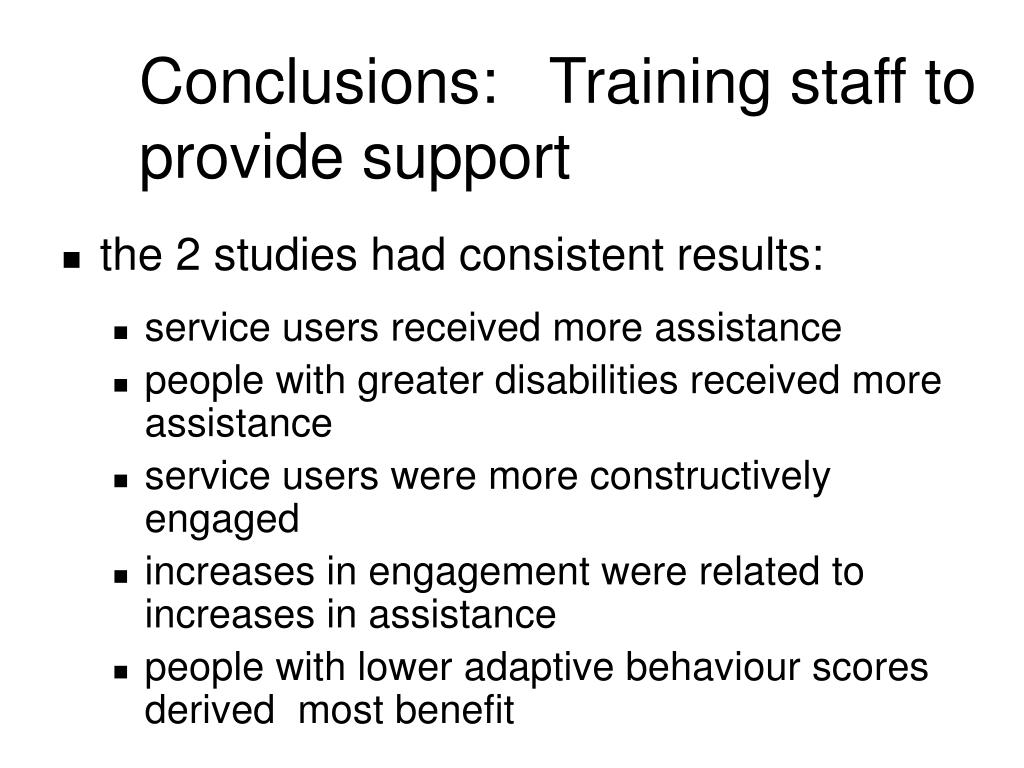 Conclusions:   Training staff to provide support