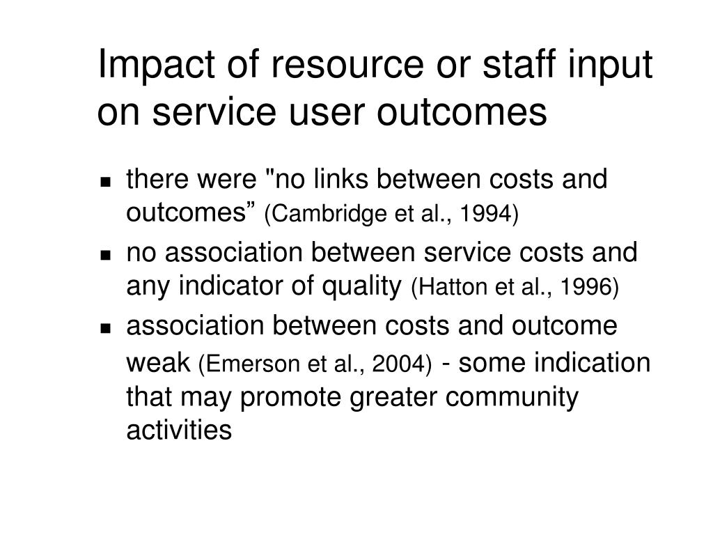 Impact of resource or staff input on service user outcomes
