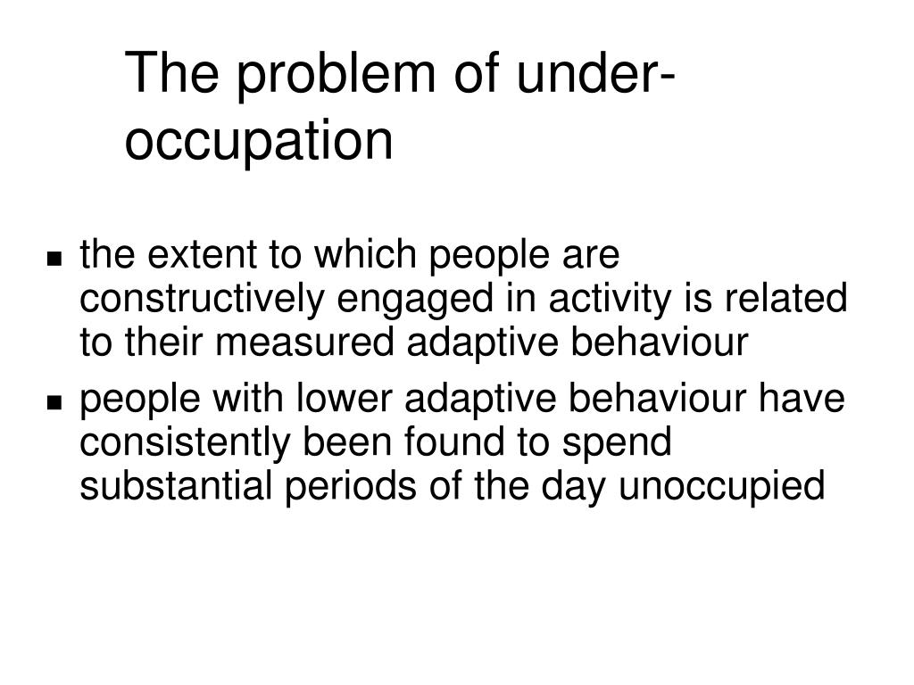 The problem of under-occupation