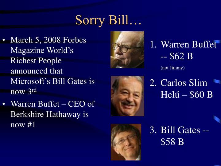 Sorry bill