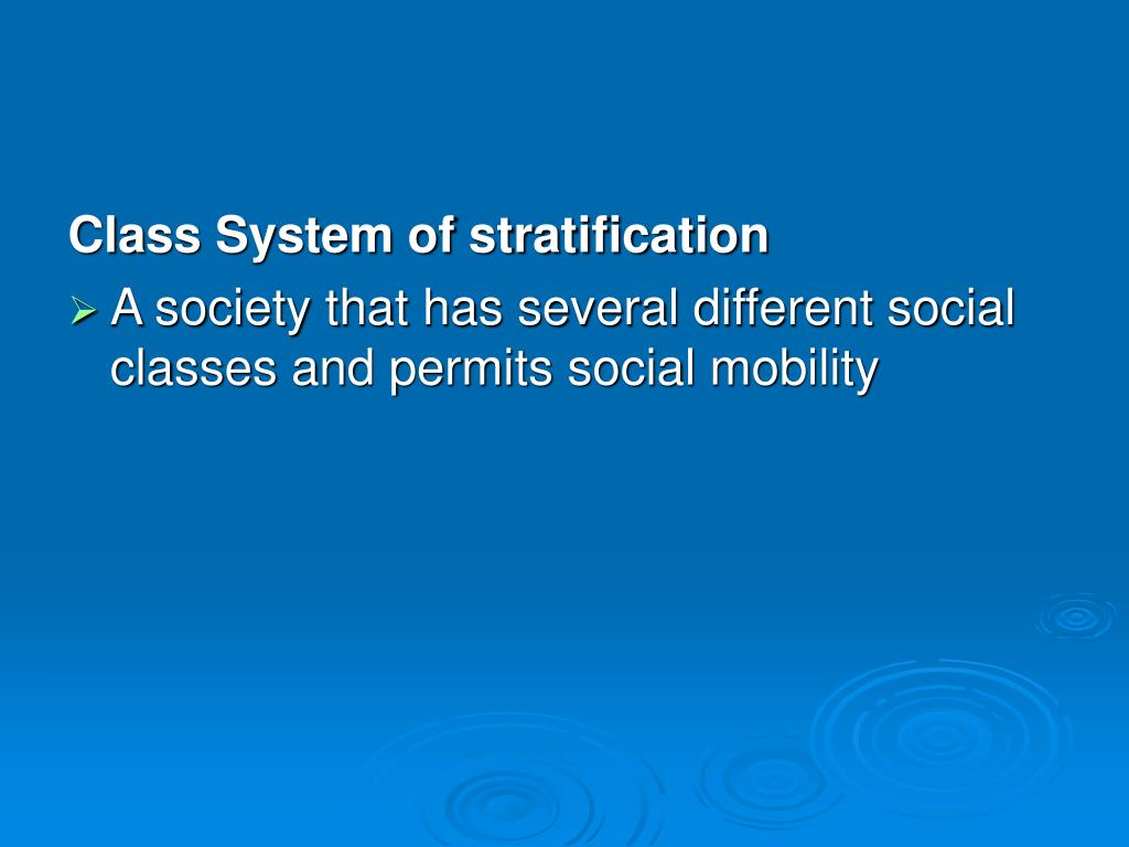 caste system form of social stratification Caste as a system of social stratification was an encompassing system in the past   of various caste groups changed, and the traditional form of jajmani system.
