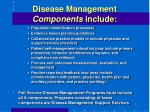 disease management components include