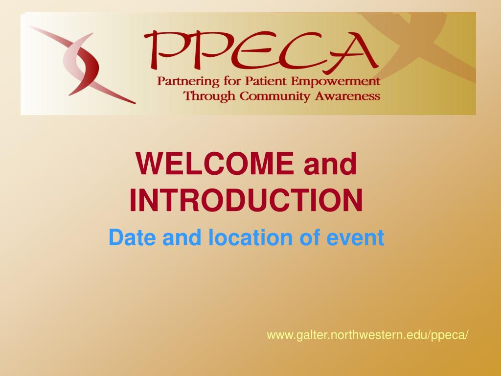 welcome and introduction date and location of event l.
