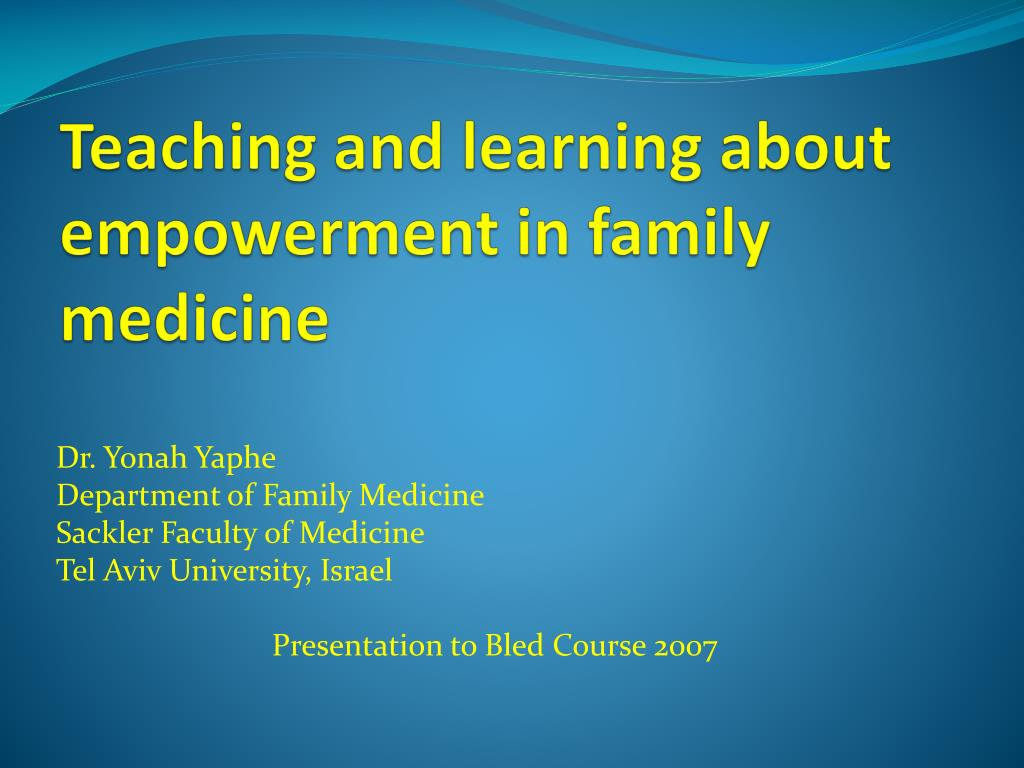 teaching and learning about empowerment in family medicine l.