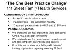 the one best practice change 11t street family health services