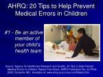 ahrq 20 tips to help prevent medical errors in children
