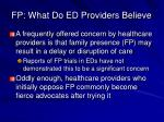 fp what do ed providers believe