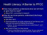 health literacy a barrier to pfcc