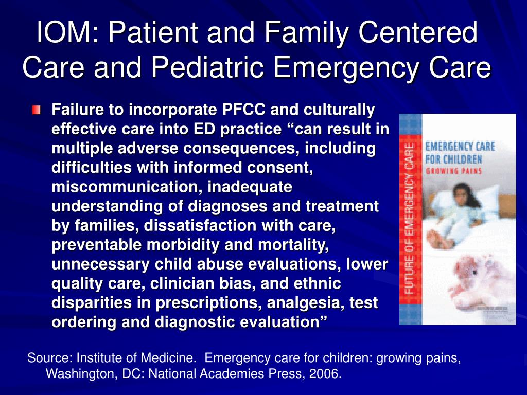 IOM: Patient and Family Centered Care and Pediatric Emergency Care