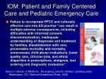 iom patient and family centered care and pediatric emergency care