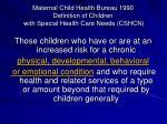 maternal child health bureau 1990 definition of children with special health care needs cshcn