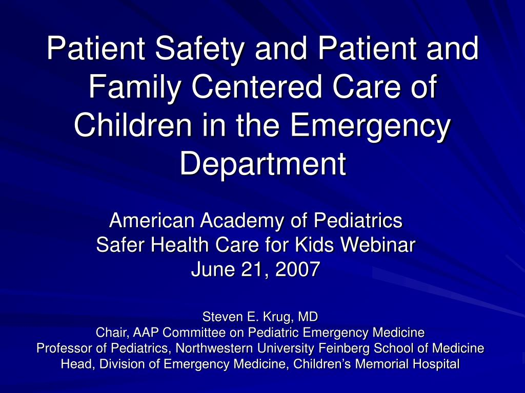 Patient Safety and Patient and Family Centered Care of Children in the Emergency Department