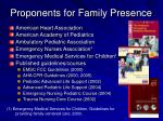 proponents for family presence