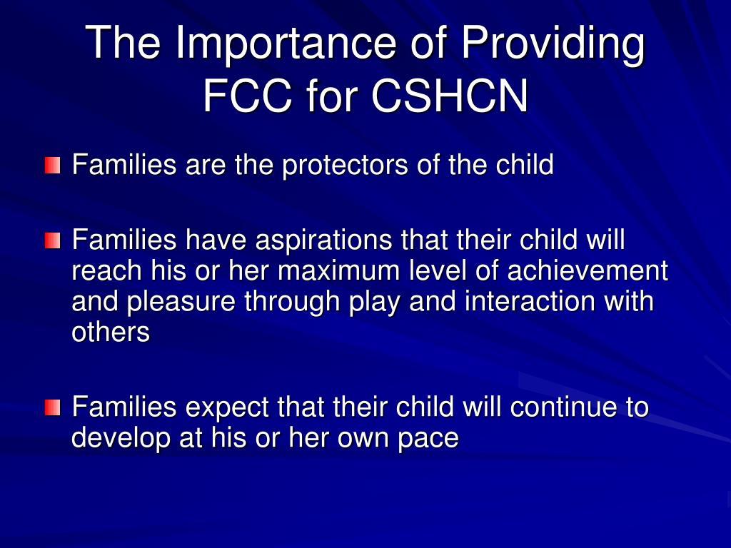 The Importance of Providing FCC for CSHCN
