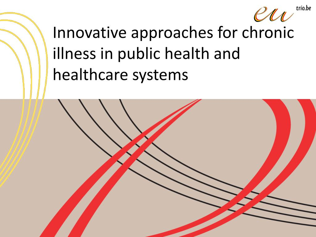 innovative approaches for chronic illness in public health and healthcare systems l.