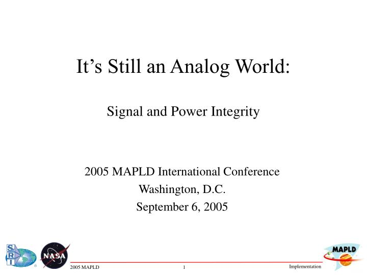 it s still an analog world signal and power integrity n.