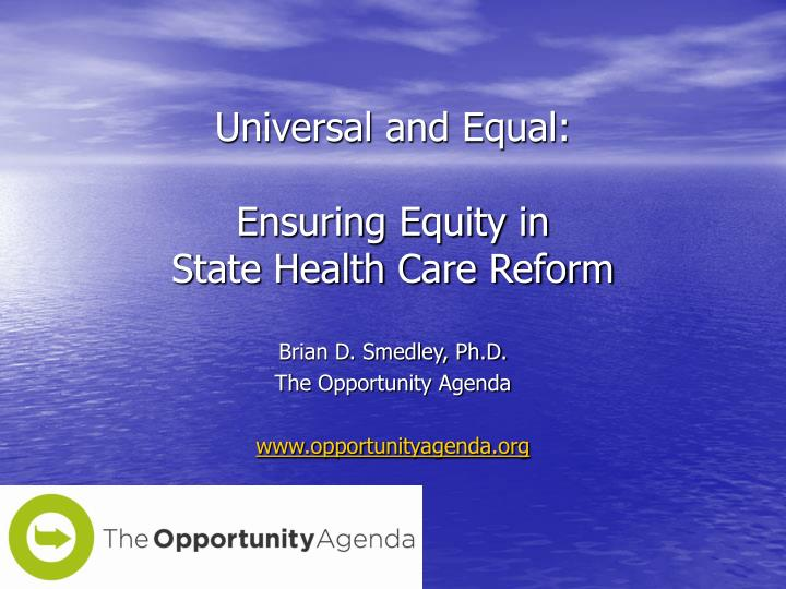 Universal and equal ensuring equity in state health care reform