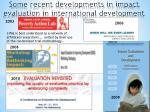 some recent developments in impact evaluation in international development