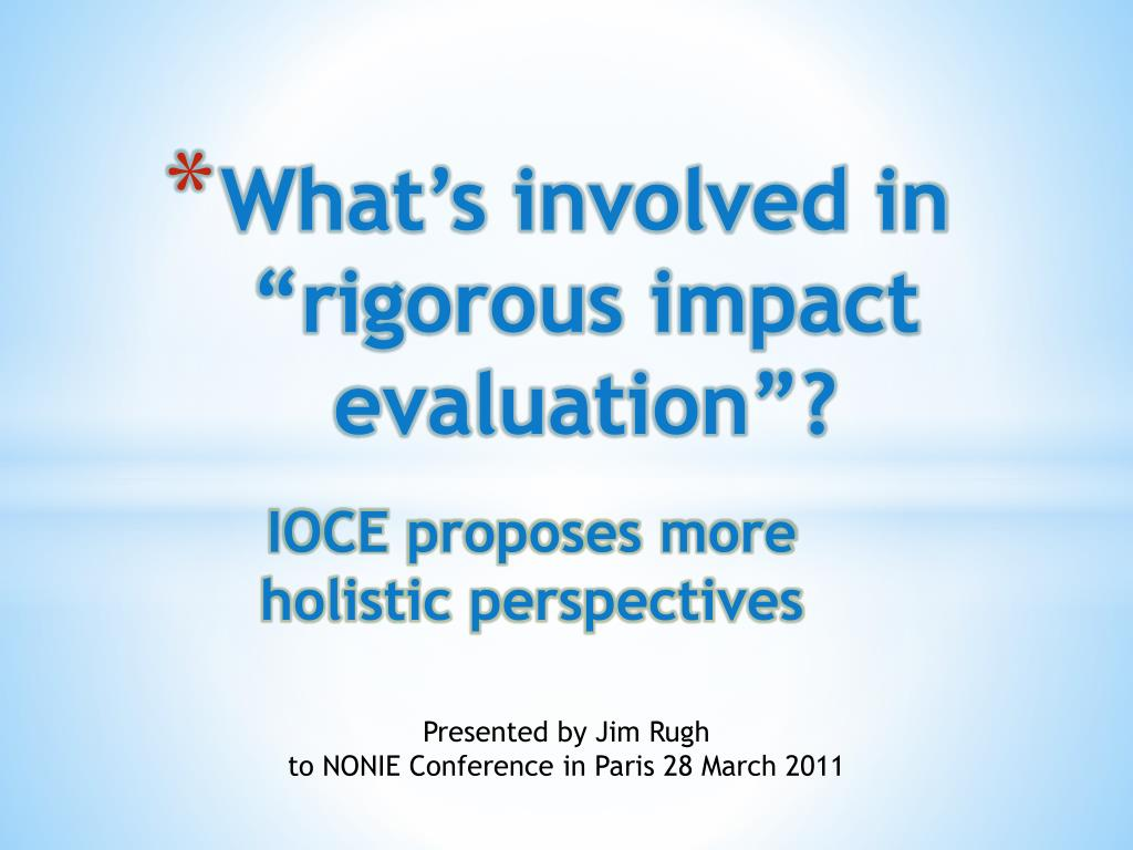 what s involved in rigorous impact evaluation l.