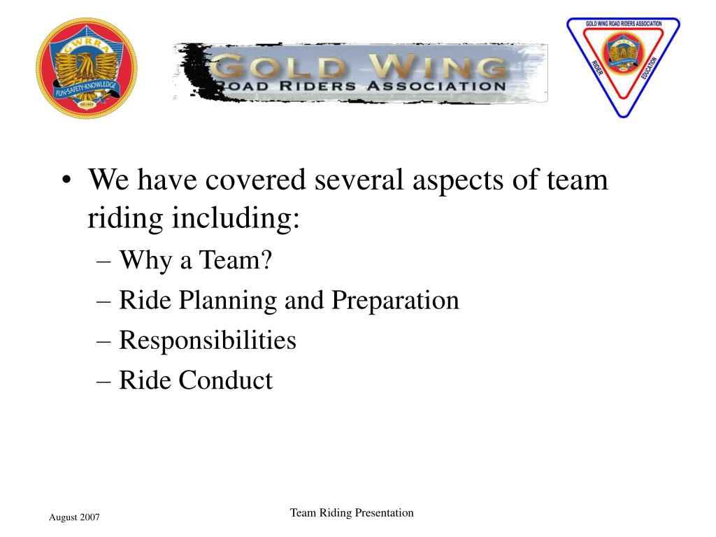 We have covered several aspects of team riding including: