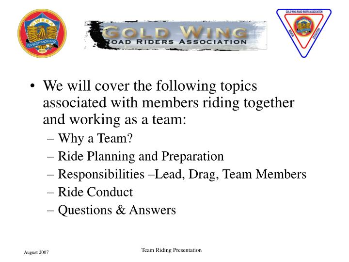 We will cover the following topics associated with members riding together and working as a team: