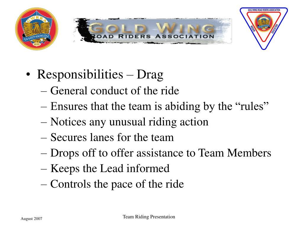 Responsibilities – Drag