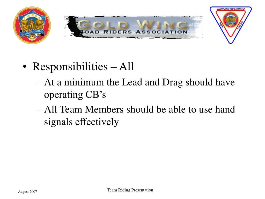 Responsibilities – All