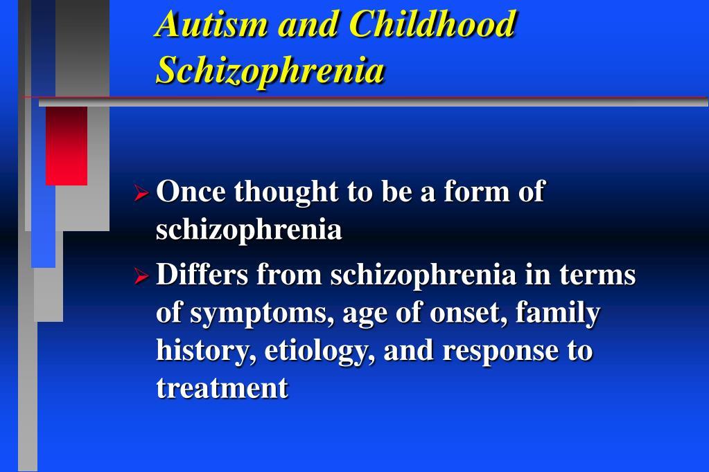 Autism and Childhood Schizophrenia