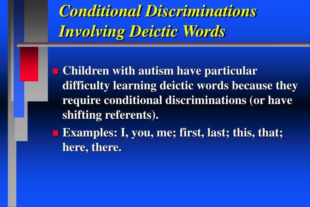 Conditional Discriminations Involving Deictic Words