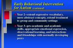 early behavioral intervention for autism continued