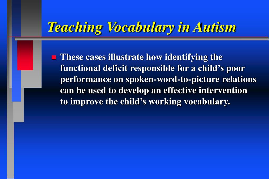 Teaching Vocabulary in Autism
