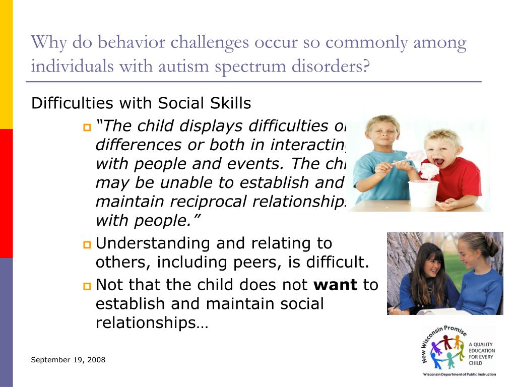 Why do behavior challenges occur so commonly among individuals with autism spectrum disorders?