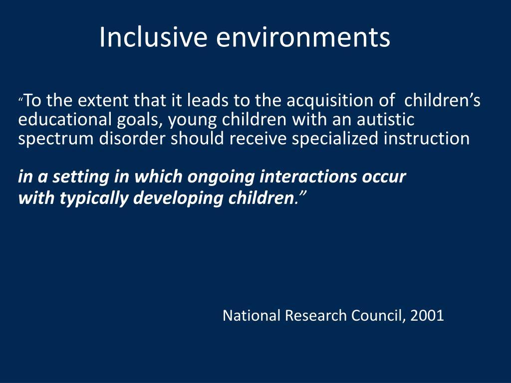 Inclusive environments