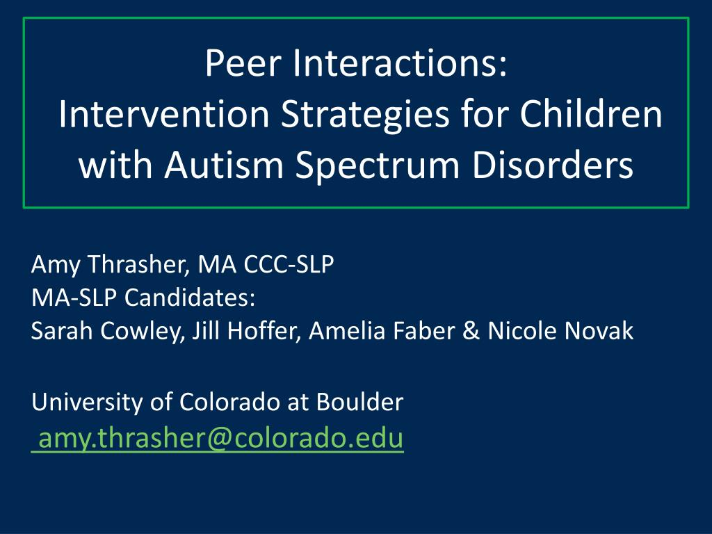 peer interactions intervention strategies for children with autism spectrum disorders l.