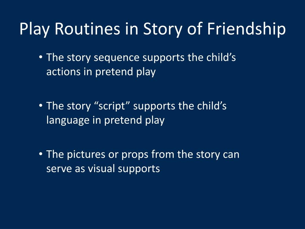 Play Routines in Story of Friendship