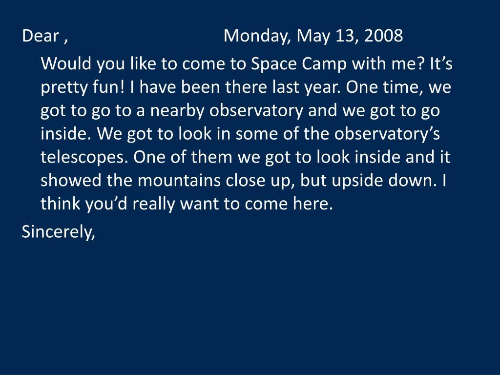 Dear ,                                   Monday, May 13, 2008