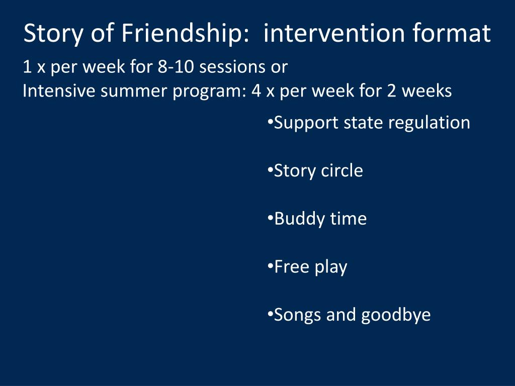 Story of Friendship:  intervention format