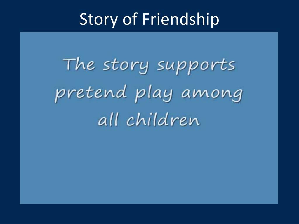 Story of Friendship