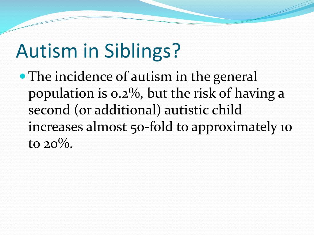 Autism in Siblings?